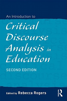 An Introduction to Critical Discourse Analysis in Education By Rogers, Rebecca (EDT)