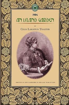 An Island Garden By Thaxter, Celia