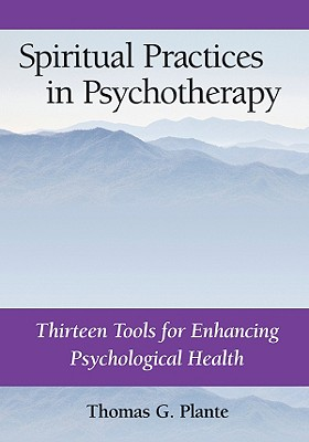 Spiritual Practices in Psychotherapy By Plante, Thomas G.